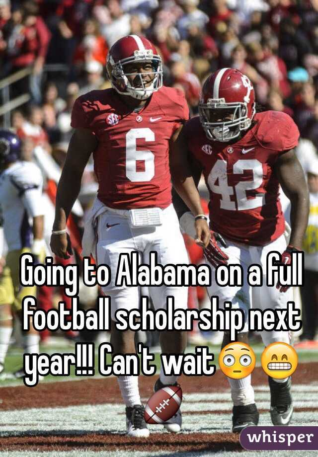 Going to Alabama on a full football scholarship next year!!! Can't wait😳😁🏈