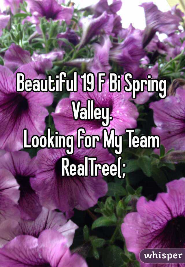 Beautiful 19 F Bi Spring Valley.  Looking for My Team RealTree(;