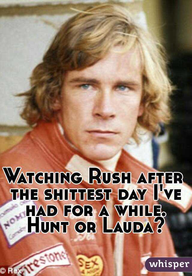Watching Rush after the shittest day I've had for a while. Hunt or Lauda?