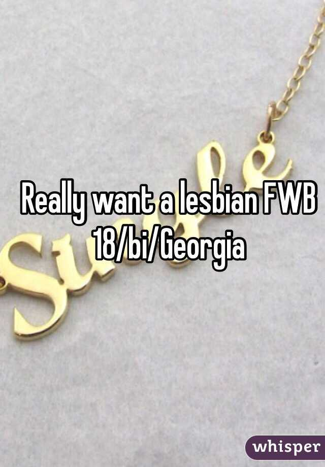 Really want a lesbian FWB 18/bi/Georgia