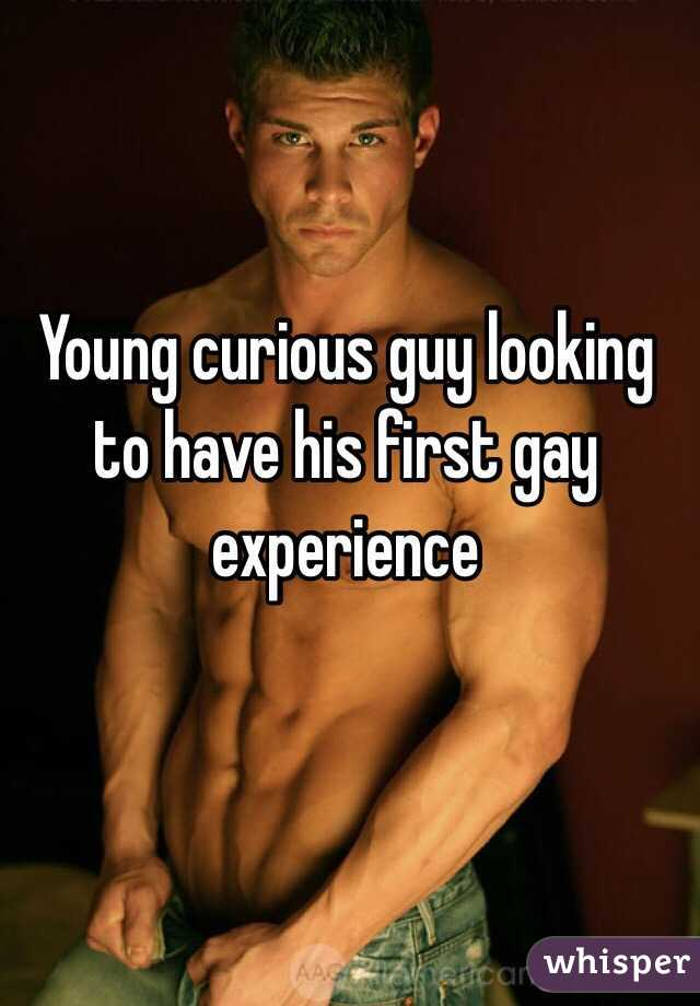 Young curious guy looking to have his first gay experience