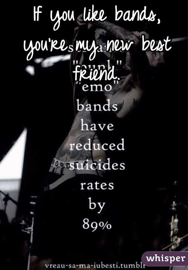 If you like bands, you're my new best friend.