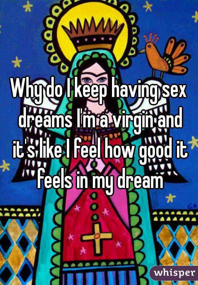 Why do i keep having sex dreams