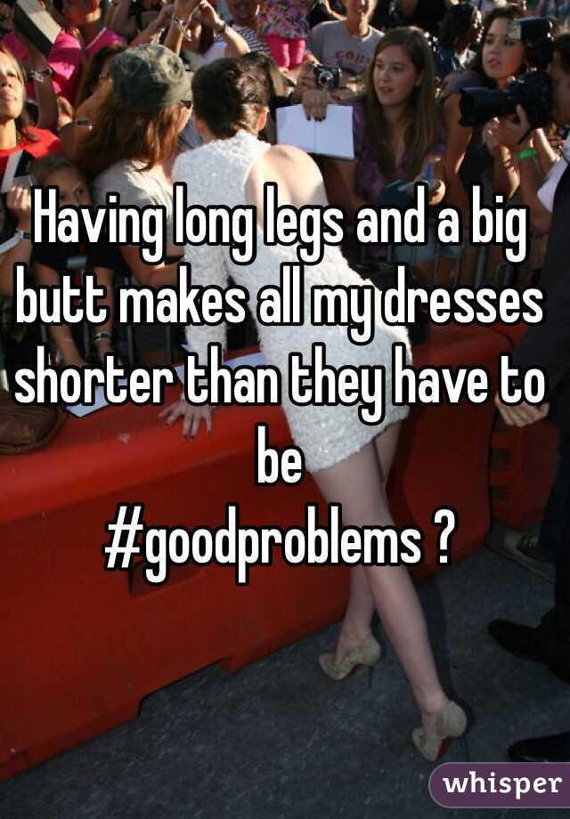 Long legs big butt
