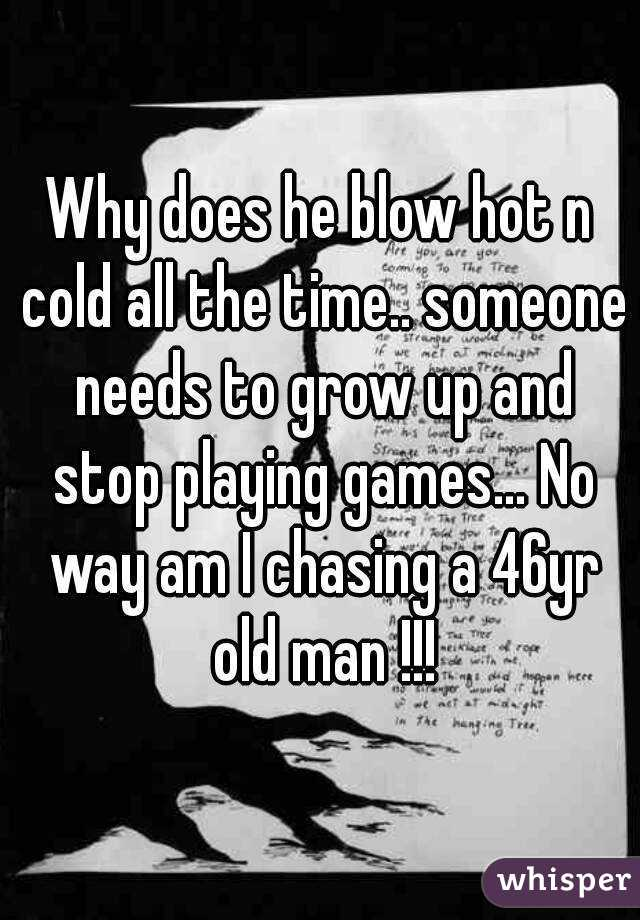 Why Does A Man Blow Hot And Cold