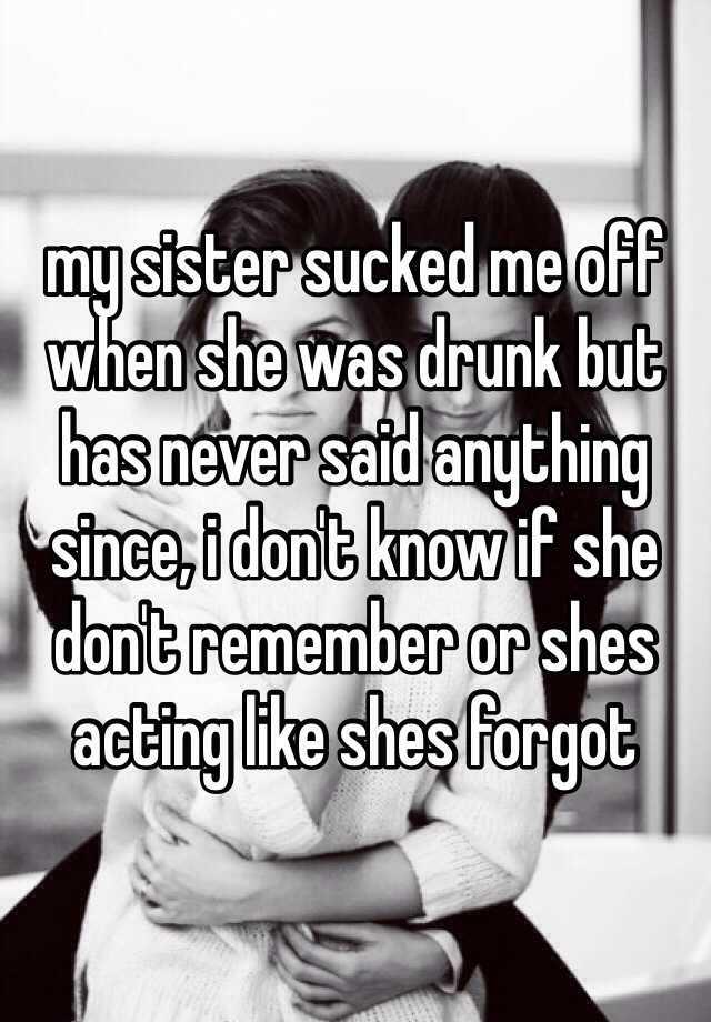 My sis sucked me off