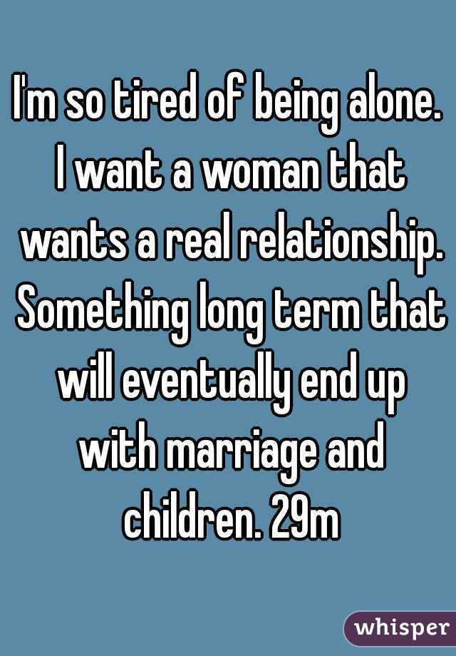 Tired of marriage want to be alone