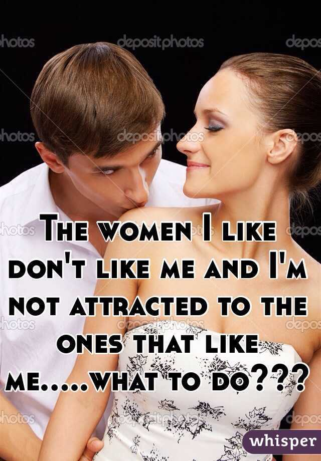 Why Don T Women Like Me