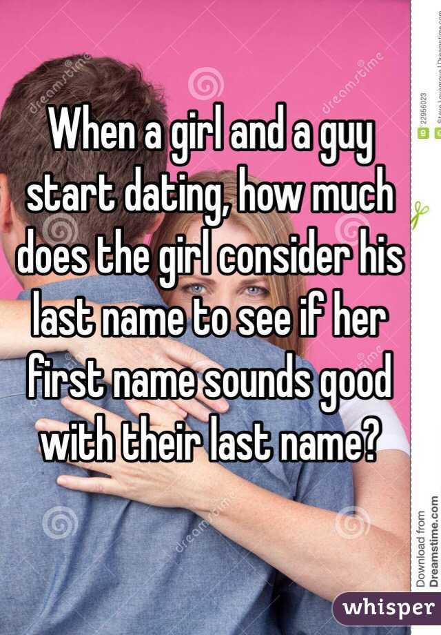 When A Girl And Guy Start Dating How Much Does The Consider His Last Name