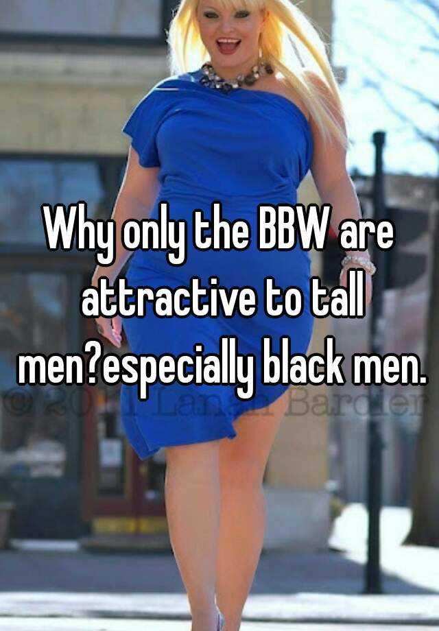 Tall thick bbw