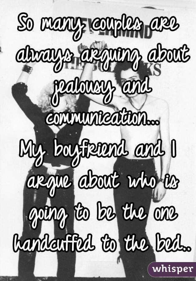 I keep arguing with my boyfriend