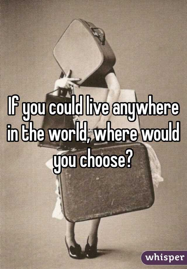 if you could live anywhere in the world where would it be quiz