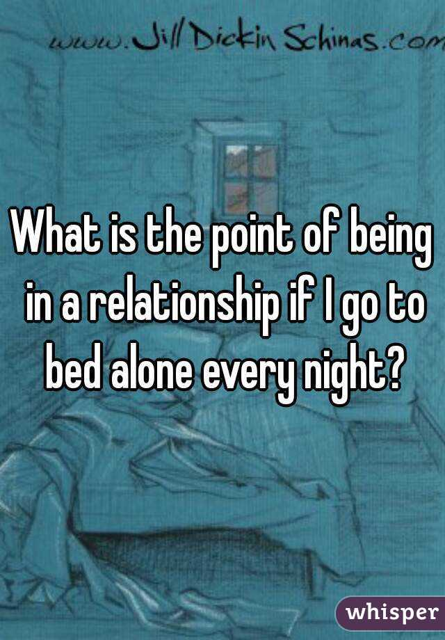 What Is The Point Of Being In A Relationship