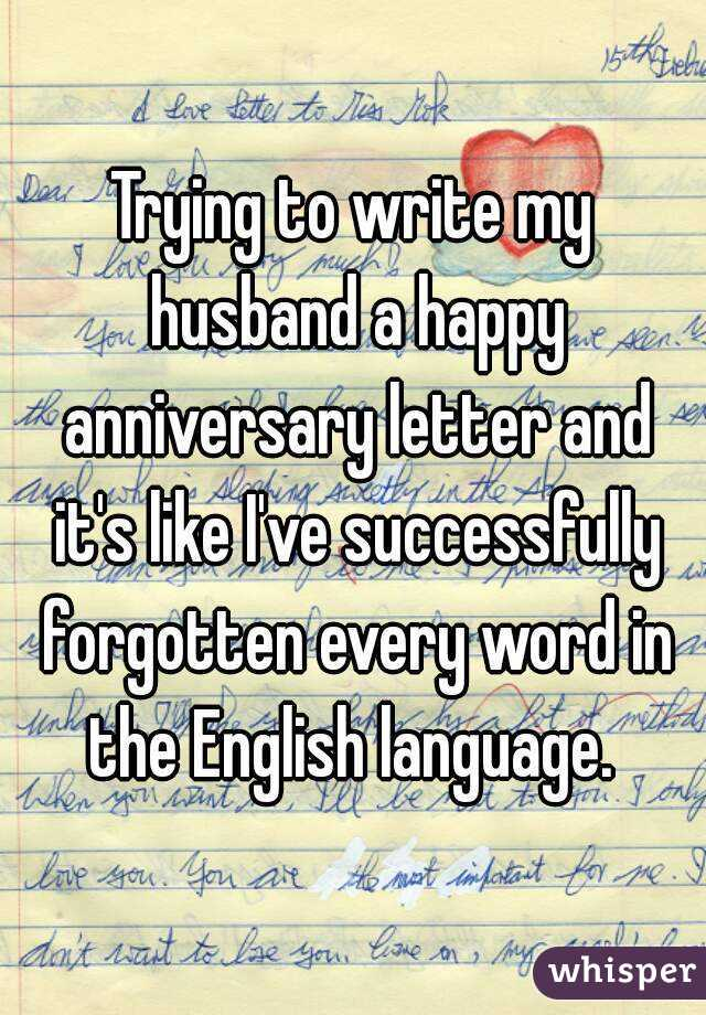 Anniversary Letter To My Husband.Trying To Write My Husband A Happy Anniversary Letter And