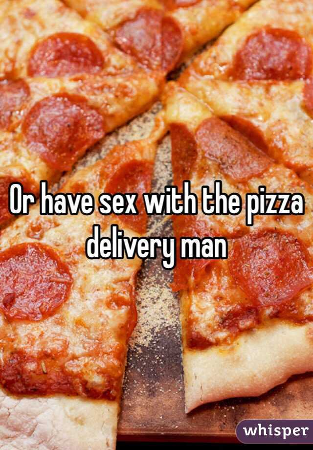 Delivery having man pizza sex