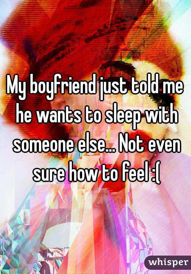 My boyfriend wants to sleep with someone else