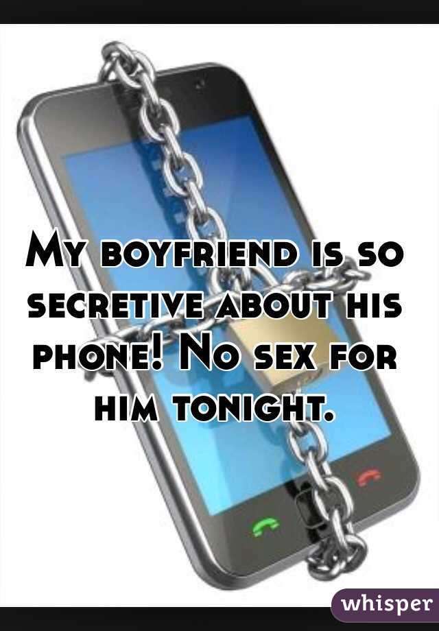 why is my boyfriend so secretive with his phone