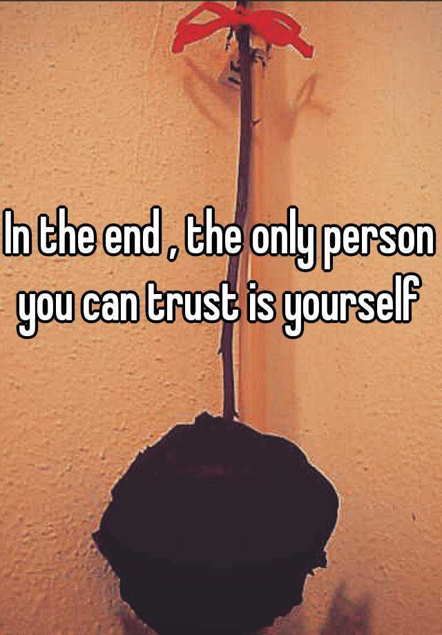 You trust person can If a