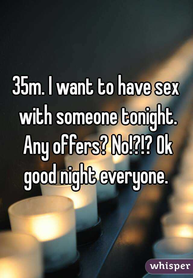 I want to have sex with everyone