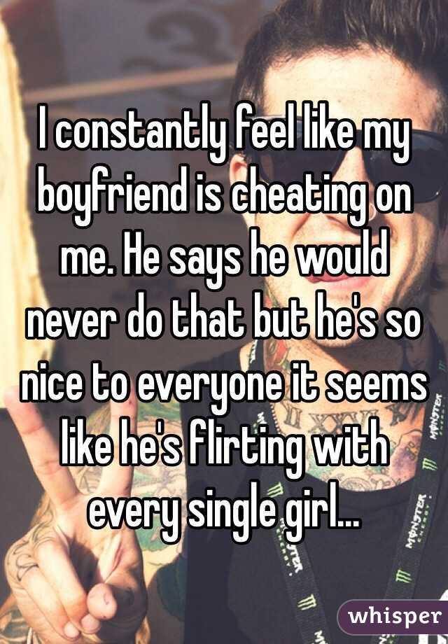 my boyfriend flirts with everyone except me