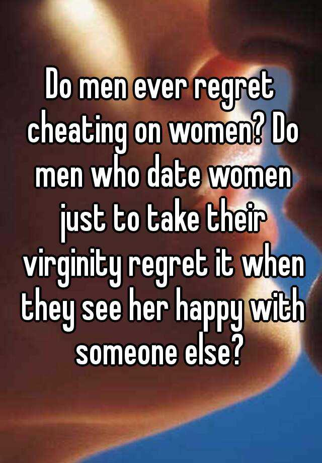 Do cheating spouses ever regret