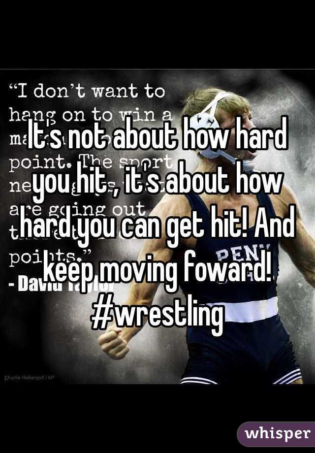Its Not About How Hard You Hit Its About How Hard You Can Get