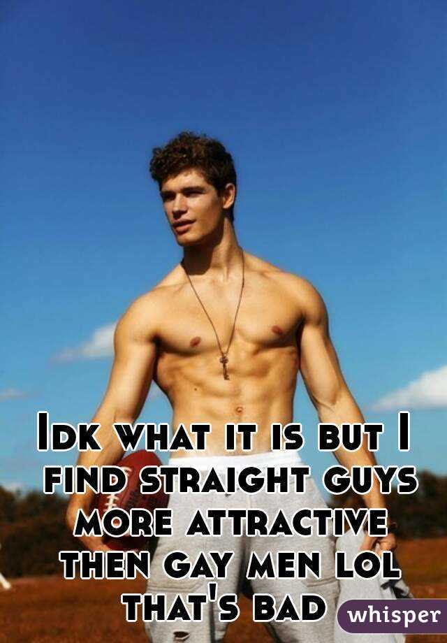 Is It Gay To Find A Man Attractive