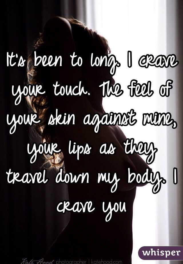 I long to feel your touch