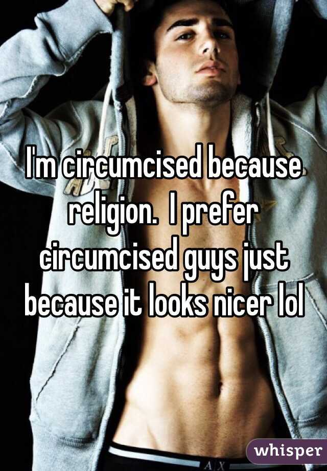 I prefer circumcised
