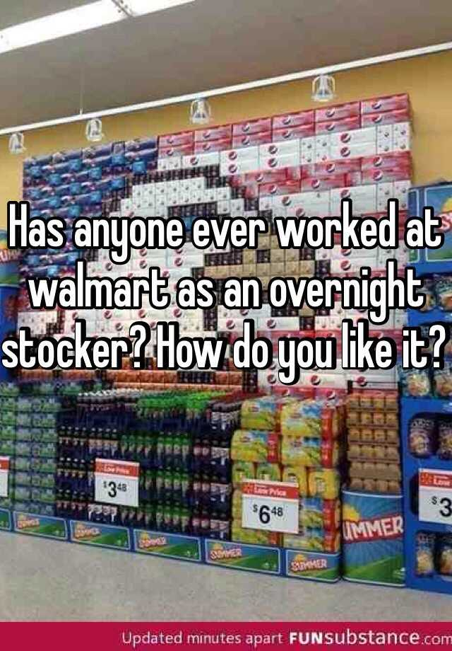 Overnight stocker at walmart