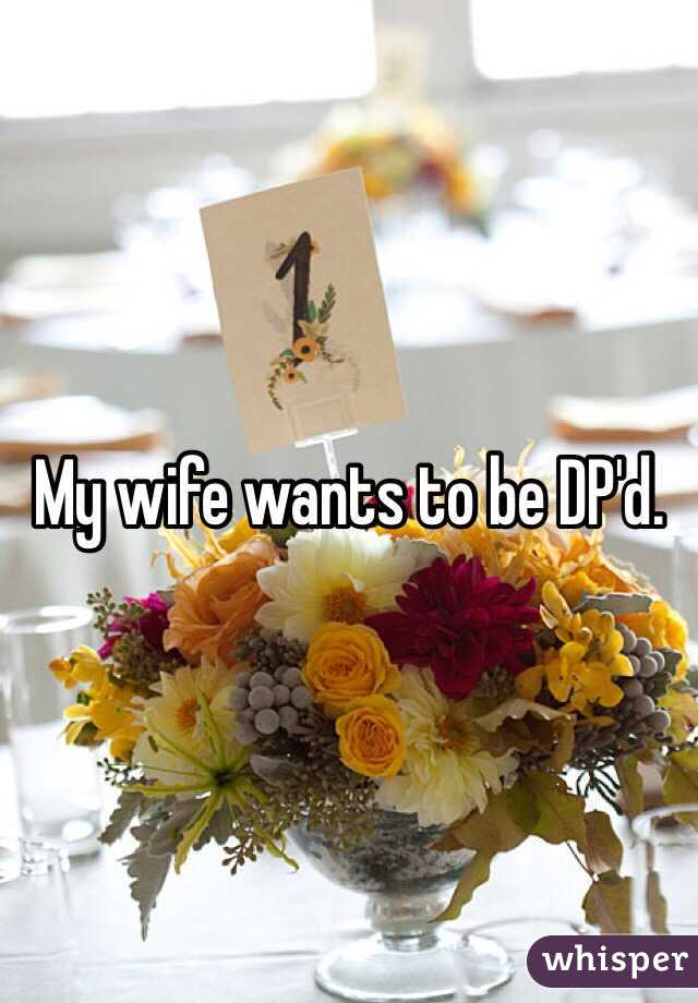 My Wife Wants A Dp