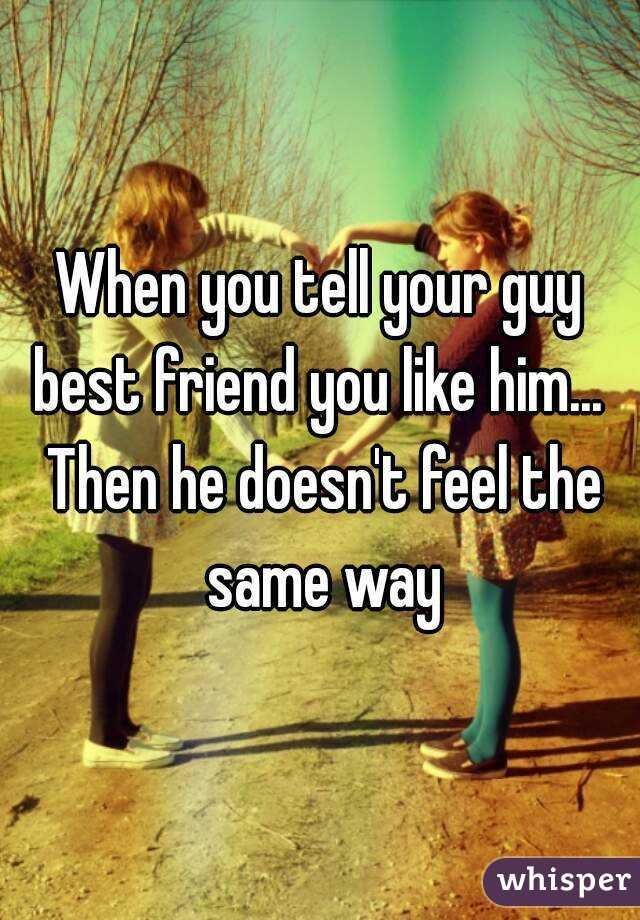 how do i tell a friend i like him