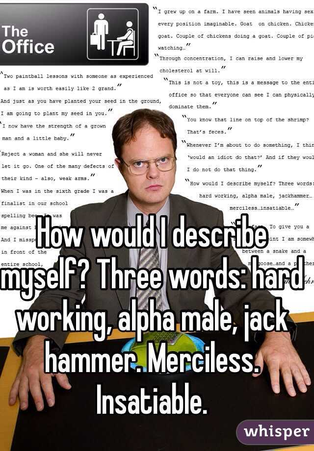 describe yourself in three words