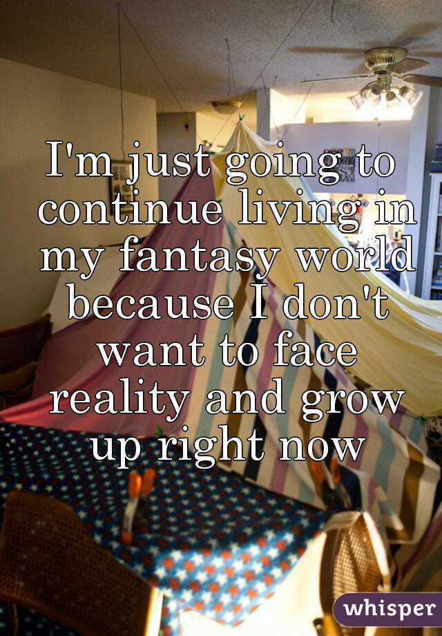 682c9575a I m just going to continue living in my fantasy world because I don t want  ...