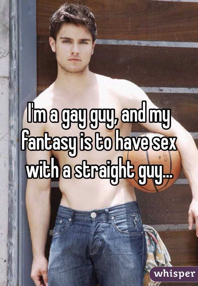 Straight guy gay fantasy