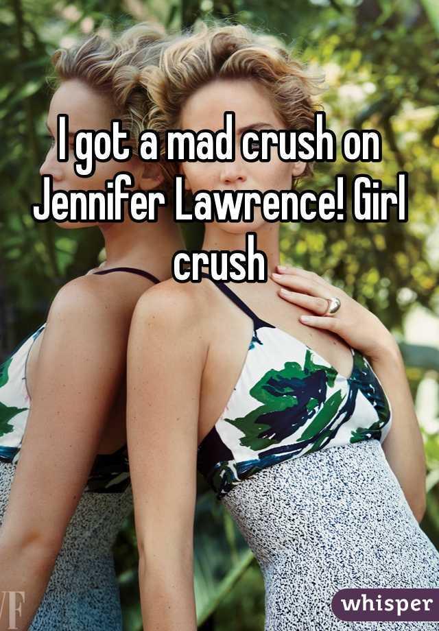 I got a mad crush on Jennifer Lawrence! Girl crush
