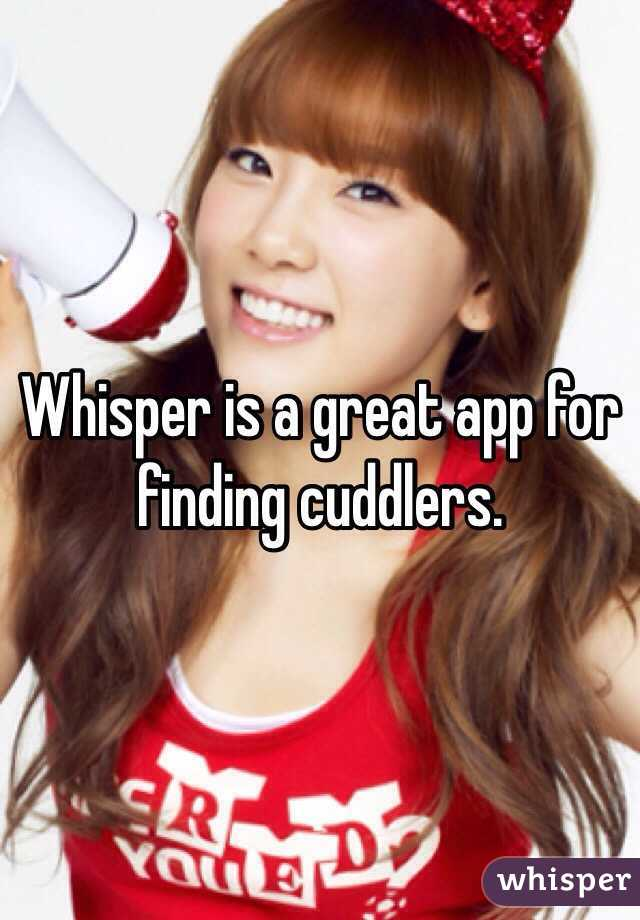 Whisper is a great app for finding cuddlers.