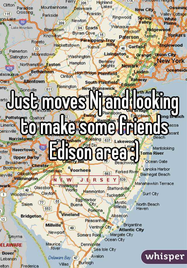 Just moves Nj and looking to make some friends Edison area :)