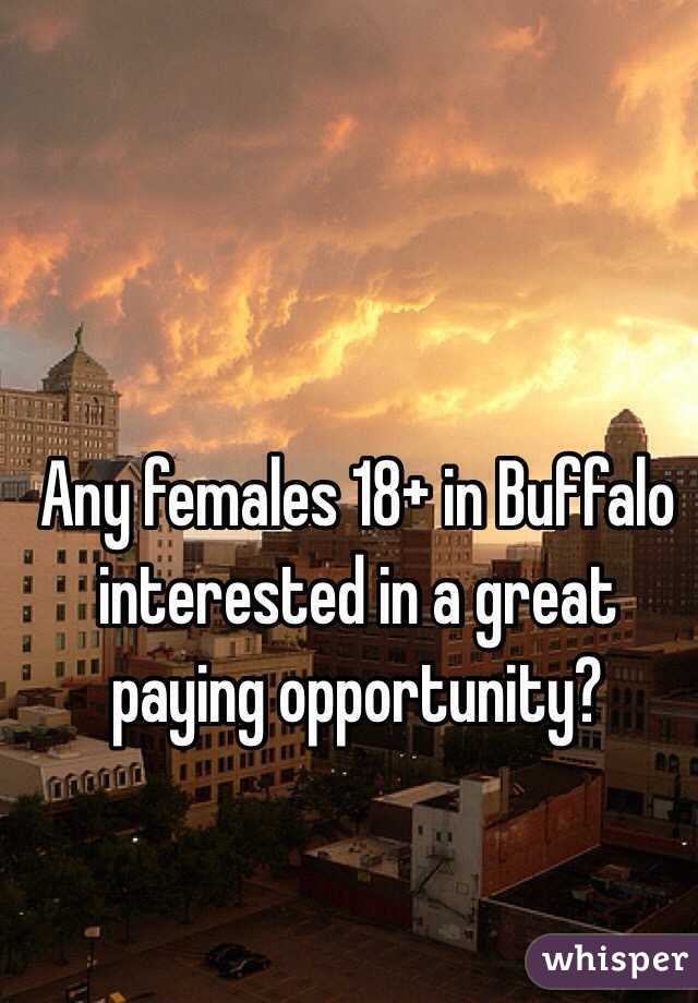 Any females 18+ in Buffalo interested in a great paying opportunity?