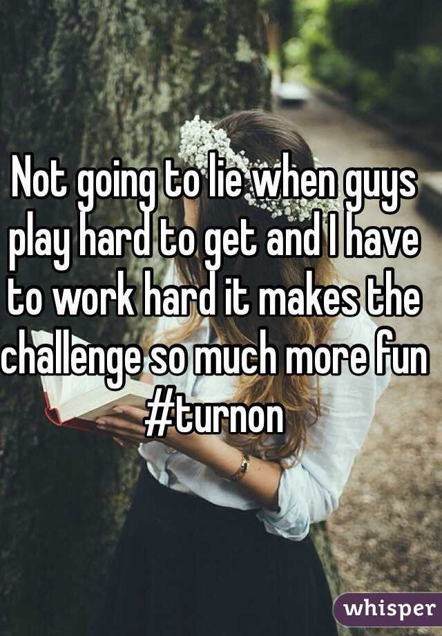 Why Would A Guy Play Hard To Get