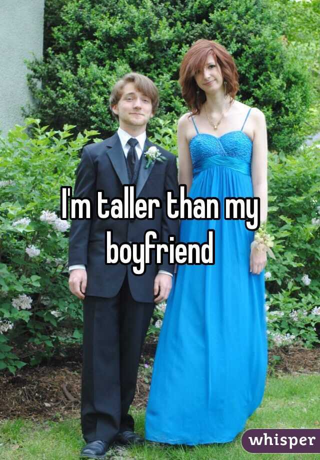 I'm taller than my boyfriend