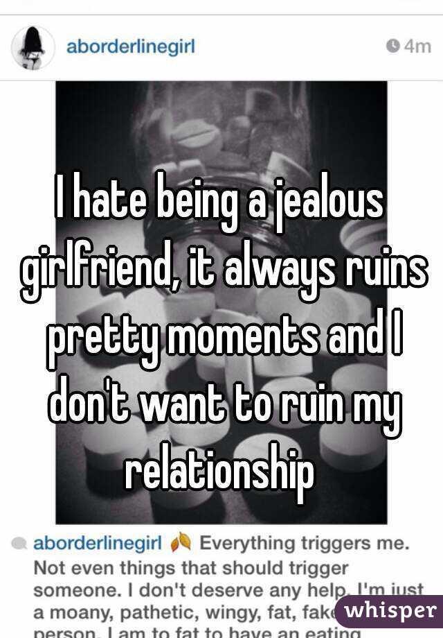 Being a jealous girlfriend