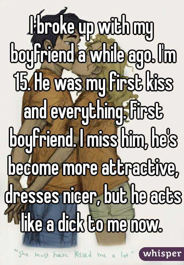 i broke up with my boyfriend and i miss him