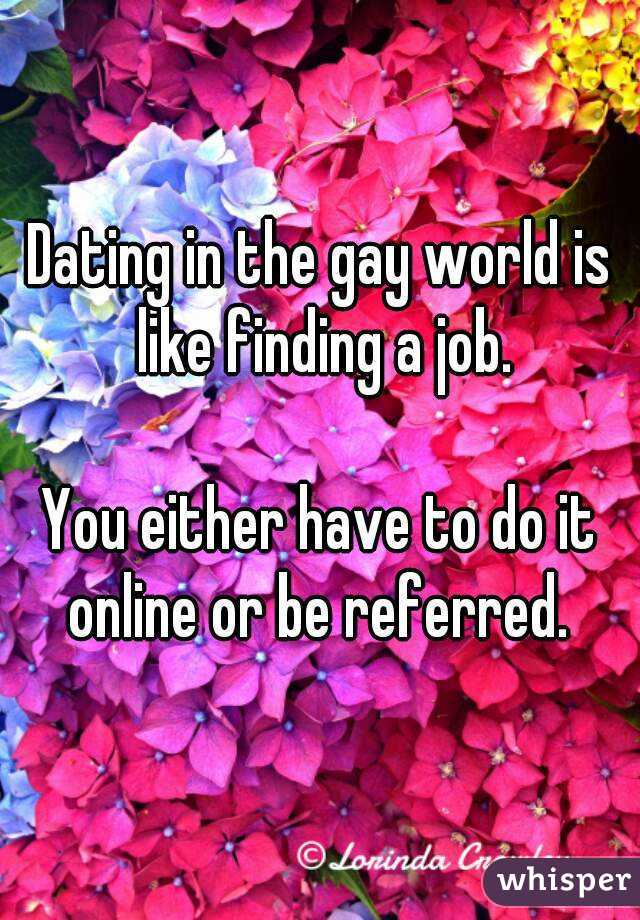 Dating In The Gay World Is Like Finding A Job