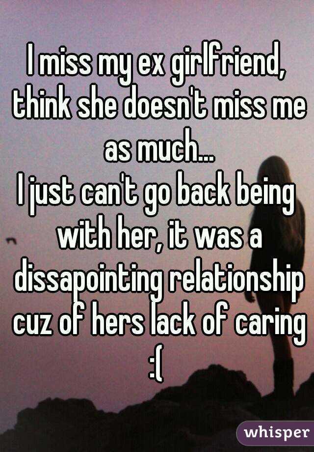 Will my ex girlfriend miss me