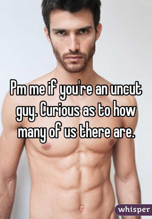 Uncut guy