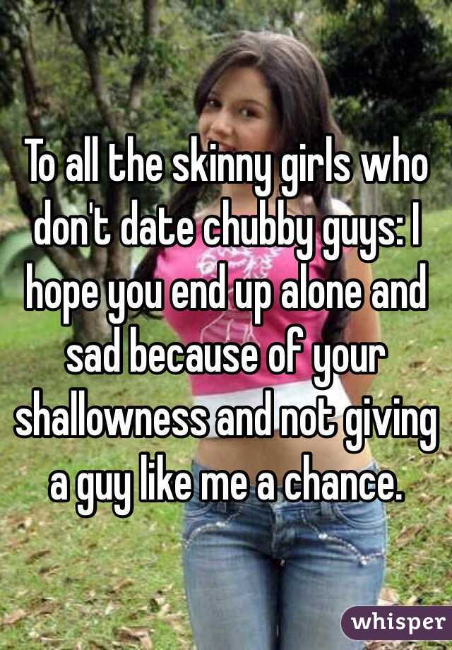 Would you date a chubby guy