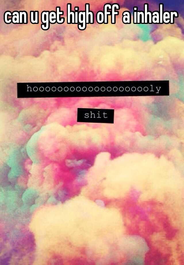 Can you get high from an inhaler