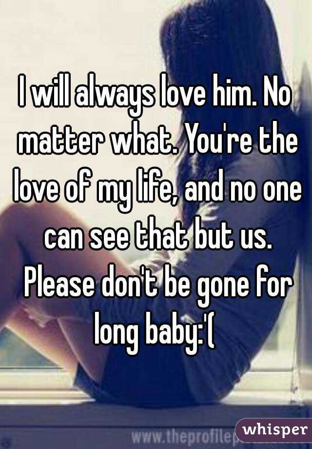 Of gone my love is The life