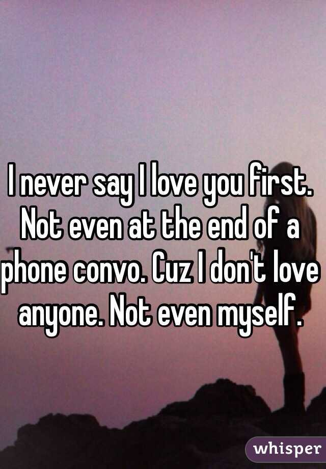 When You Say I Love You First